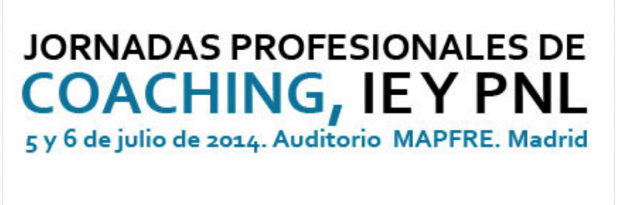Jornadas Profesionales de Coaching, IE y PNL – Madrid, Julio 2014
