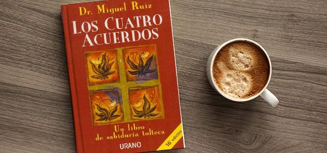 Los 4 acuerdos – Sabiduría tolteca (Miguel Ruiz)